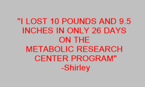"Image with text ""I lost 10 pounds and 9.5 inches on the Metabolic Research Center Program"""